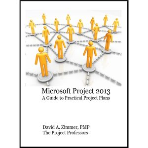 Microsoft Project 2013: A Guide to Practical Project Plans